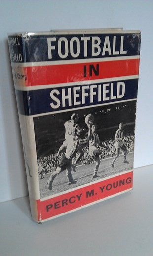 YOUNG, PERCY - Football In Sheffield.