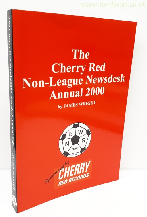 JAMES WRIGHT - The Cherry Red Non-League Newsdesk Annual 2000