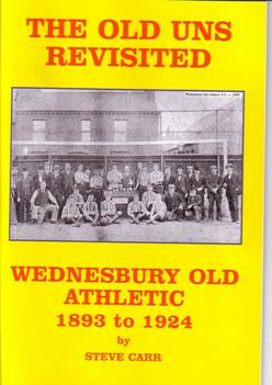 Image for The Old Uns Revisited - the Story of Wednesbury Old Athletic F. C. 1893-1924