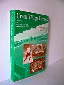 YATES, JOHN & STAN STRICKLAND - Green Village Heroes  Story of Burscough Football Club - Its History and Its Origins