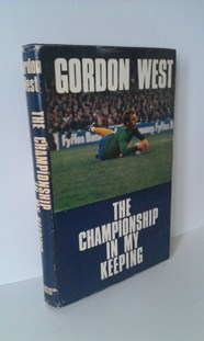 WEST, GORDON - The Championship in My Keeping