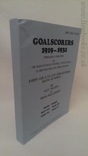WILSON, ALEX; MELLOWSHIP, BRIAN - Goalscorers 1919-1931: Book 3