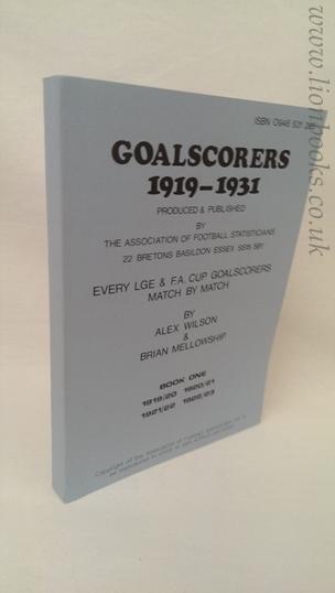 WILSON, ALEX; MELLOWSHIP, BRIAN - Goalscorers 1919-1931: Book 1