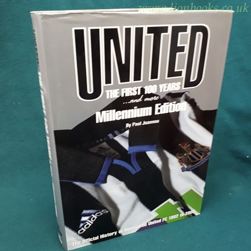 Image for Newcastle United, the First 100 Years & More milennium edition