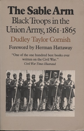 Image for The Sable Arm: Black Troops in the Union Army, 1861-1865