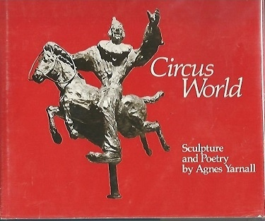 Image for Circus World Sculpture and Poetry by Agnes Yarnell
