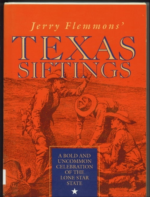 Image for Jerry Flemmons' Texas Siftings: A Bold And Uncommon Celebration Of The Lone Star State