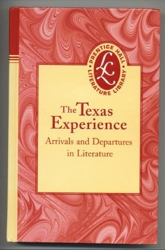 Image for The Texas Experience, Arrivals and Departures in Literature
