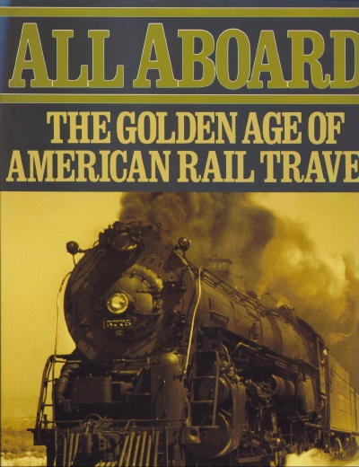 Image for All Aboard: The Golden Age Of Rail Travel