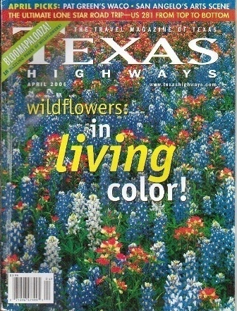 Image for Texas Highways Magazine The Official Texas State Travel Magazine April 2006