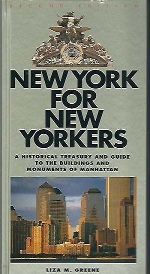 Image for New York for New Yorkers  A Historical Treasury and Guide to the Buildings and Monuments of Manhattan