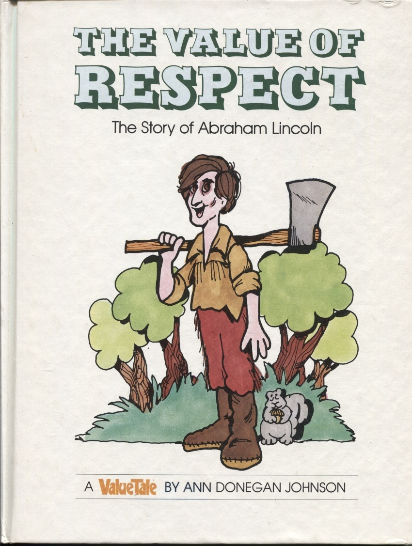 Image for The Value Of Respect, The Story Of Abraham Lincoln