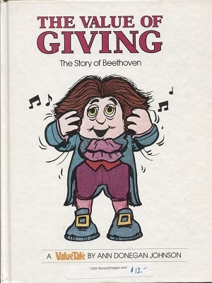 Image for The Value Of Giving, The Story Of Beethoven