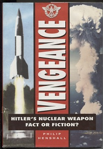 Image for Vengeance Hitler's Nuclear Weapon: Fact or Fiction?