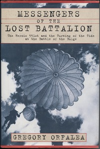 Image for Messengers of the Lost Battalion The Heroic 551st and the Turning of the Tide At the Battle of the Bulge