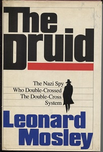 Image for The Druid The Nazi Spy Who Double-Crossed the Double-Cross System
