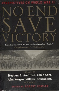 Image for No End Save Victory Perspectives on World War II