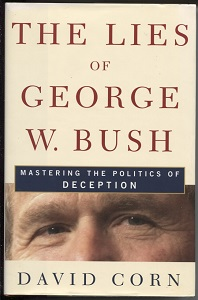 Image for The Lies of George W. Bush Mastering the Politics of Deception