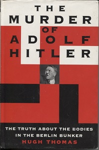 Image for The Murder of Adolf Hitler The Truth about the Bodies in the Berlin Bunker
