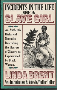 Image for Incidents in the Life of a Slave Girl An Authentic Historical Narrative Describing the Horrors of Slavery As Experienced by Black Women