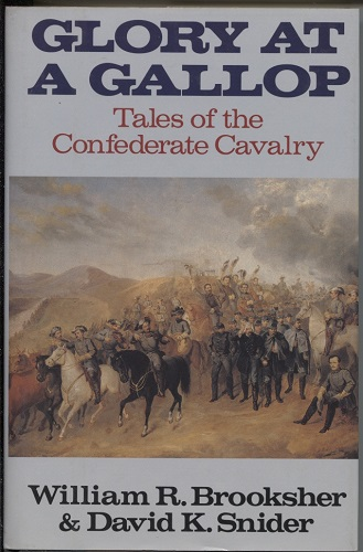 Image for Glory At A Gallop Tales of the Confederate Cavalry