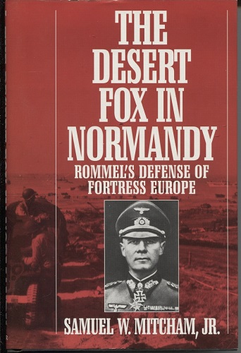 Image for The Desert Fox in Normandy Rommel's Defense of Fortress Europe
