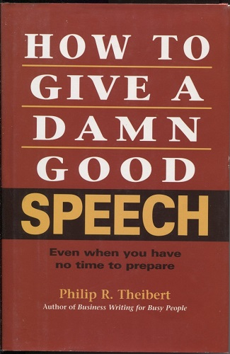 Image for How to Give a Damn Good Speech Even when You Have No Time to Prepare