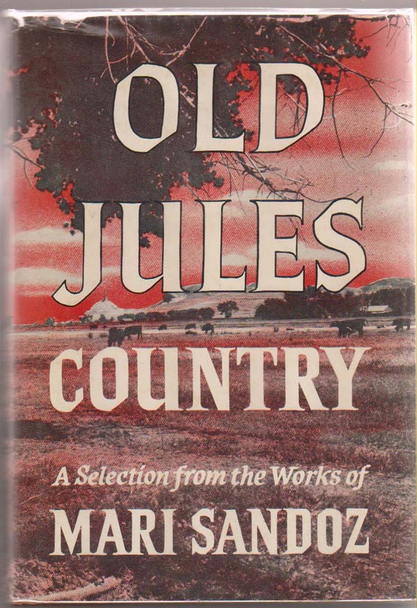 Image for Old Jules Country:  A Selection from Old Jules and Thirty Years of Writing Since the Book Was Published