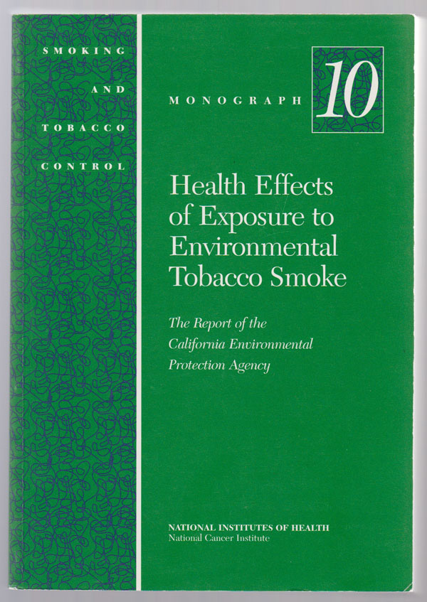 Health Effects of Exposure to Environmental Tobacco Smoke:  The Report of the California Environmental Protection Agency, National Institutes Of Health, National Cancer Institute