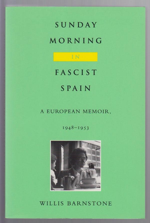 Image for Sunday Morning in Fascist Spain A European Memoir, 1948-1953