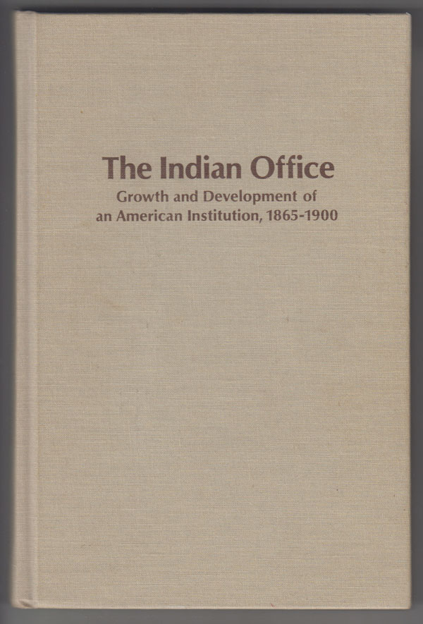 Image for The Indian Office:  Growth and Development of an American Institution, 1865-1900