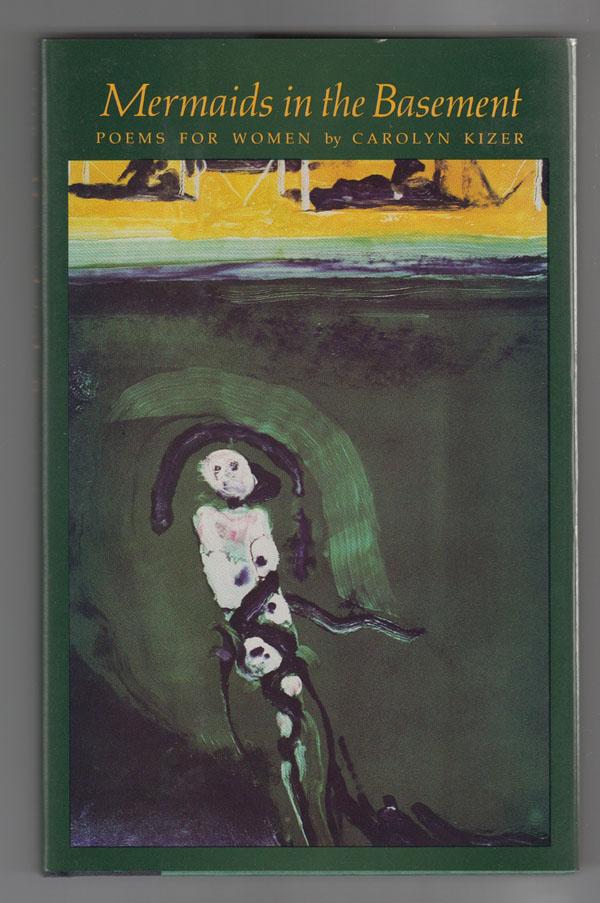 Mermaids in the Basement:  Poems for Women, Kizer, Carolyn