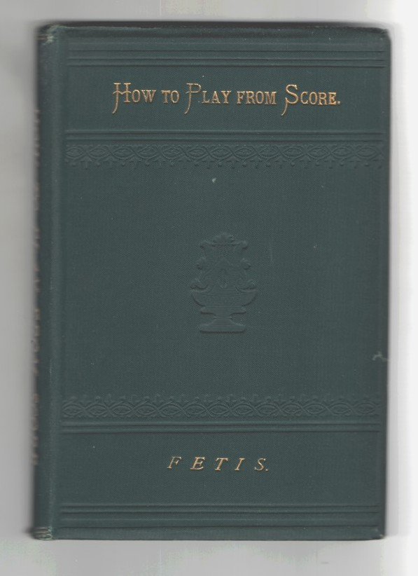 Image for How to Play from Score: Treatise on Accompaniment from Score on the Organ or Pianoforte [How to Play from Score]