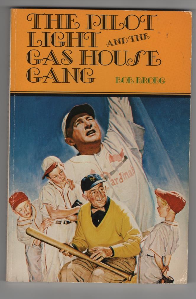The Pilot Light and the Gas House Gang, Broeg, Bob