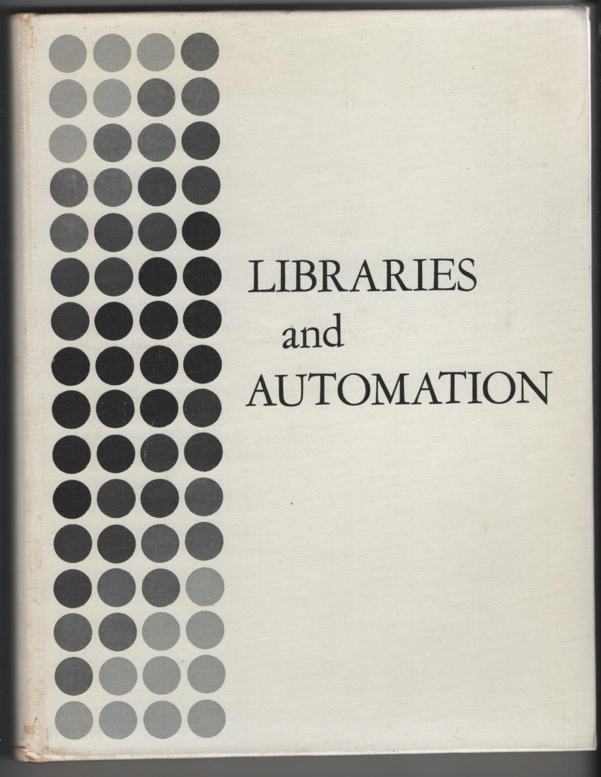 Libraries and Automation, Markuson, Barbara Evans, Ed.