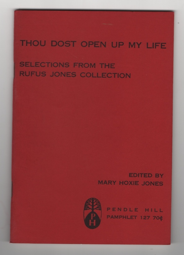 Image for Thou Dost Open Up My Life:  Selections from the Rufus Jones Collection