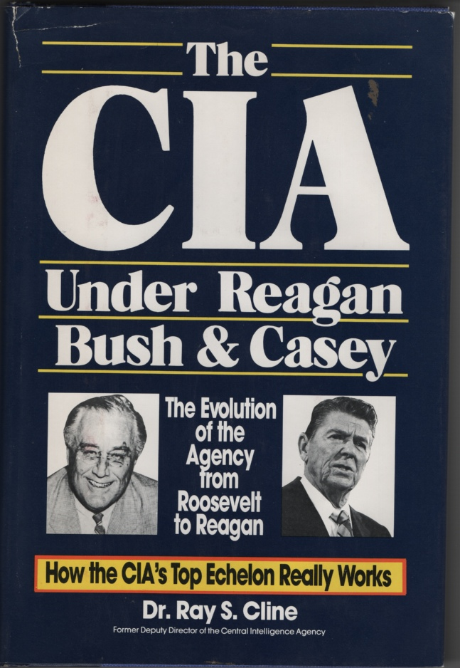 Image for The CIA under Reagan Bush & Casey: the Evolution of the Agency from Roosevelt to Reagan
