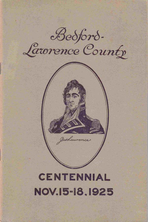Lawrence County Centennial Book:  Official Program of the Celebration of the One Hundredth Anniversary of the Founding of Bedford [Indiana] in Conjunction with the Tribute to Lawrence County, Which Was Founded in 1818, Fields, Albert J.