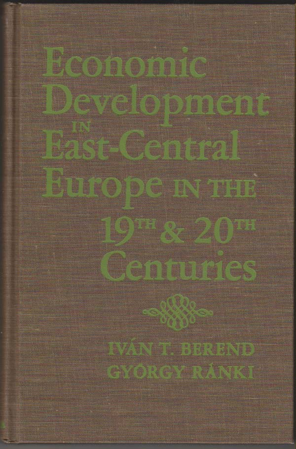 Image for Economic Development in East-Central Europe in the 19th and 20th Centuries