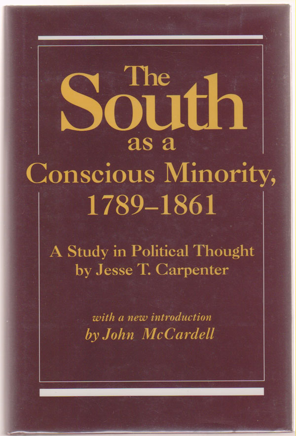 Image for The South As a Conscious Minority 1789-1861: a Study in Political Thought A Study in Political Thought
