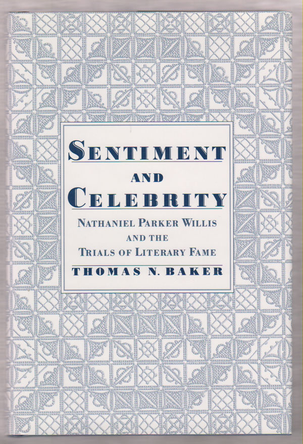 Image for Sentiment and Celebrity:   Nathaniel Parker Willis and the Trials of Literary Fame