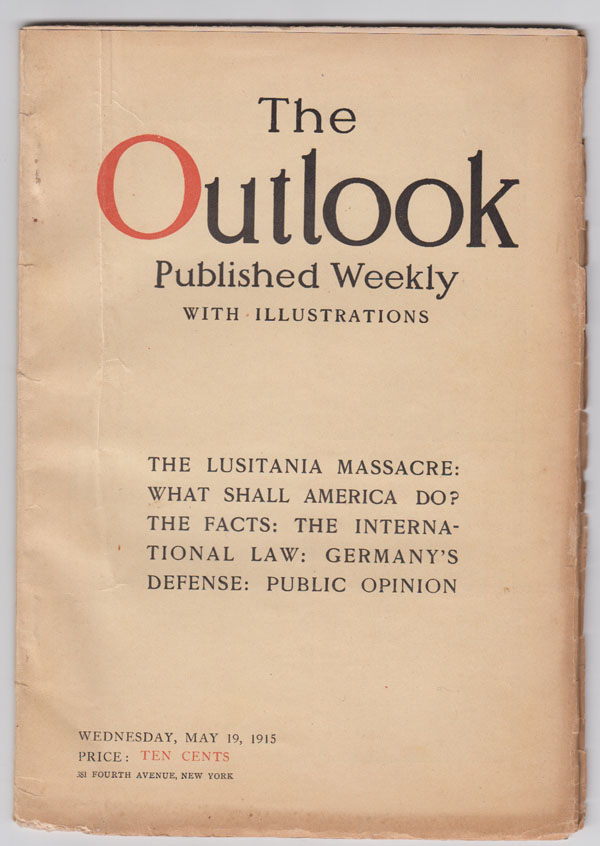 Image for The Outlook, Published Weekly with Illustrations: Vol. 110, No. 3 May 19, 1915. The Lusitania Massacre: What Shall America Do?