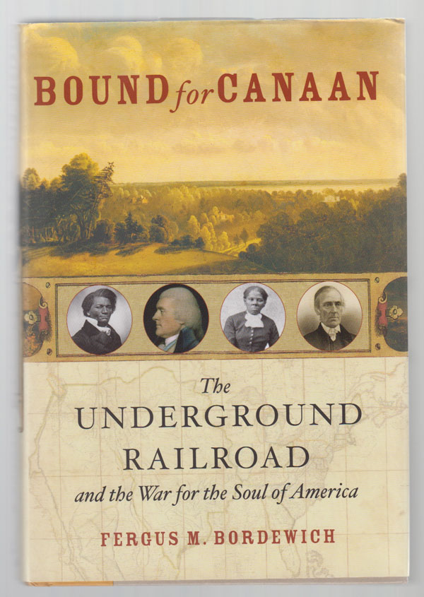 Image for Bound for Canaan:   The Underground Railroad and the War for the Soul of America
