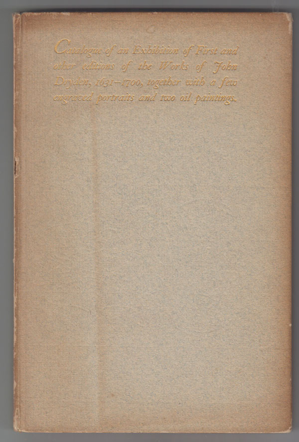 Image for Catalogue of an Exhibition of First and Other Editions of the Works of John Dryden (1631-1700)