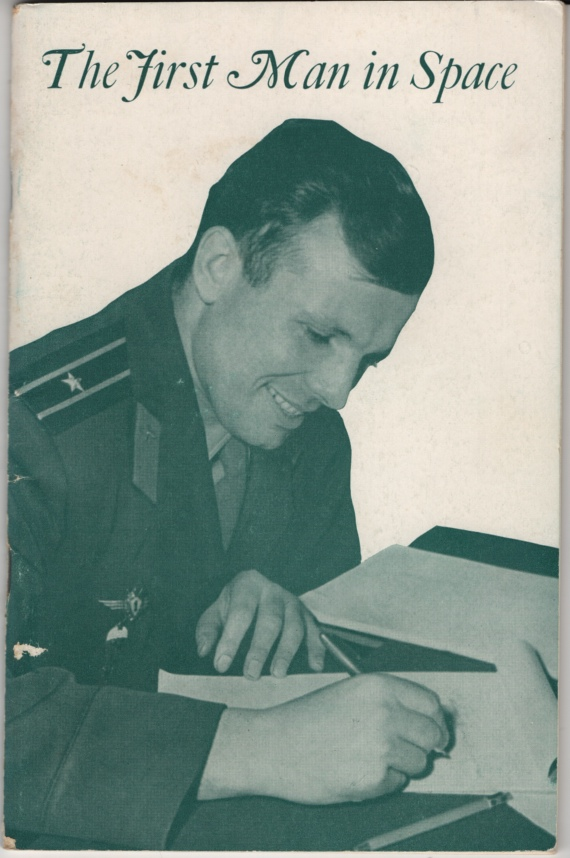 Image for The First Man in Space: the Record of Yuri Gagarin's Historic First Venture Into Cosmic Space: a Collection of Translations from Soviet Press Reports