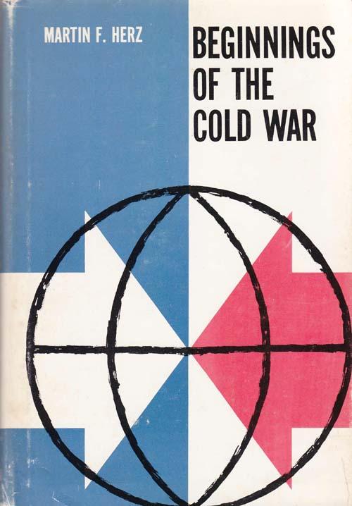 Beginnings of the Cold War, Herz, Martin F.