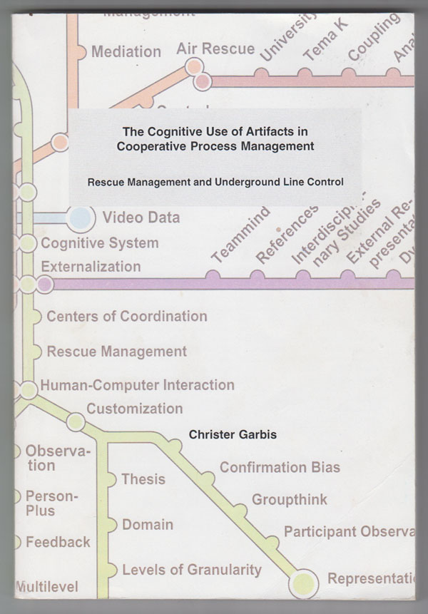 Image for The Cognitive Use of Artifacts in Cooperative Process Management: Rescue Management and Underground Line Control