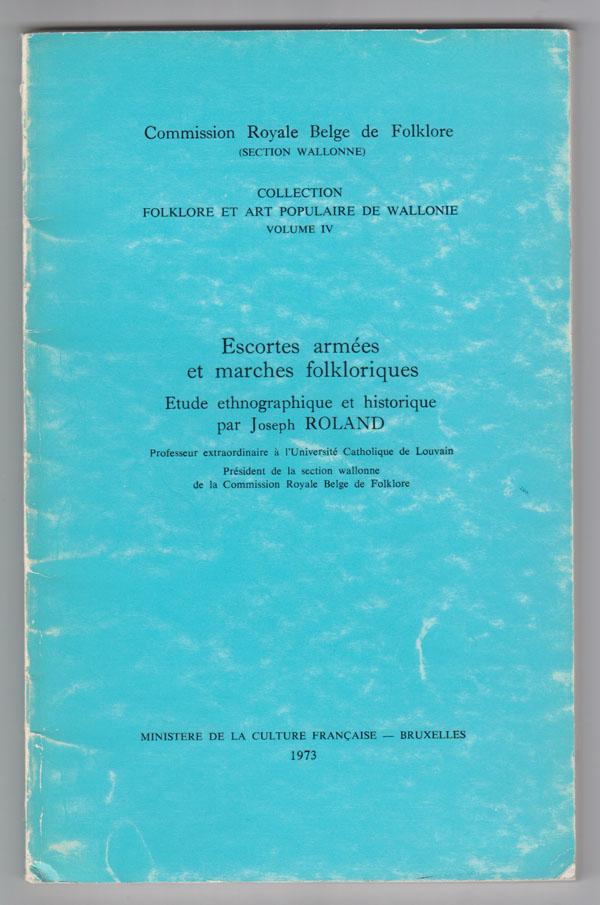 Image for Escortes Armes Et Marches Folkloriques. Etudes Ethnographique Et Historique