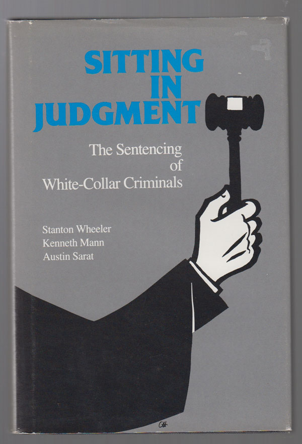 Image for Sitting in Judgment:  The Sentencing of White-Collar Criminals