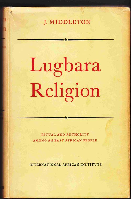 Image for Lugbara Religion:  Ritual and Authority Among an East African People
